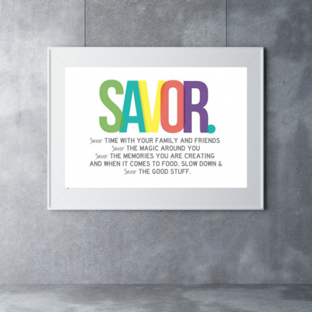 Savor 11×17 print