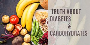 Truth About Diabetes and Carbohydrates