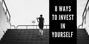 8 Ways to Invest in Yourself